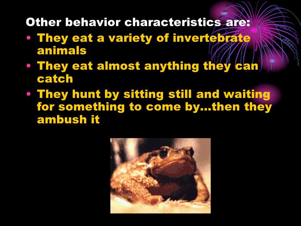Other behavior characteristics are: