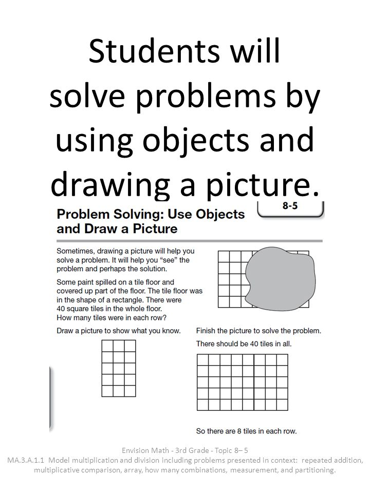 Students will solve problems by using objects and drawing a picture.