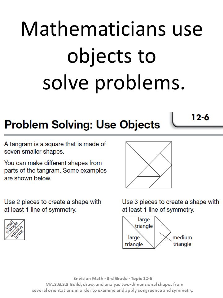 Mathematicians use objects to solve problems.