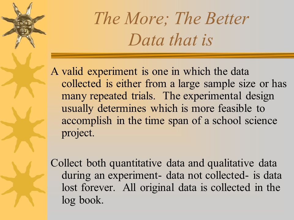 The More; The Better Data that is