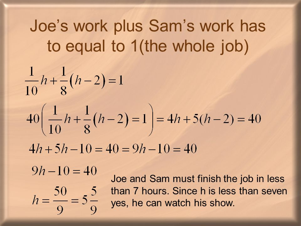 Joe's work plus Sam's work has to equal to 1(the whole job)