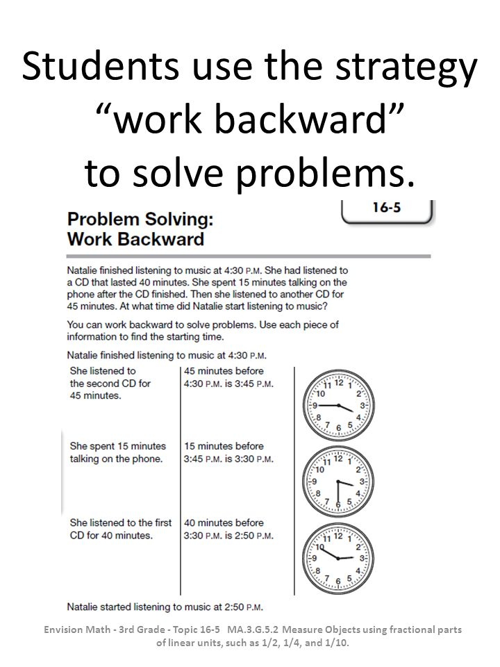 Students use the strategy work backward to solve problems.