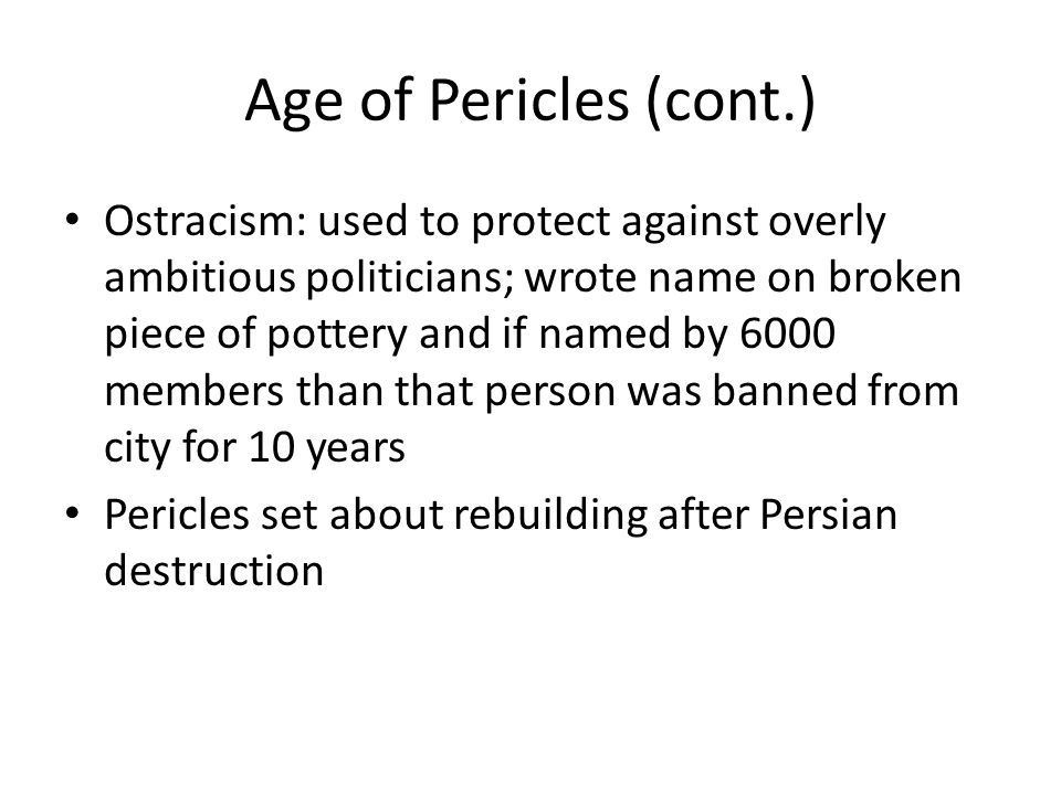 Age of Pericles (cont.)