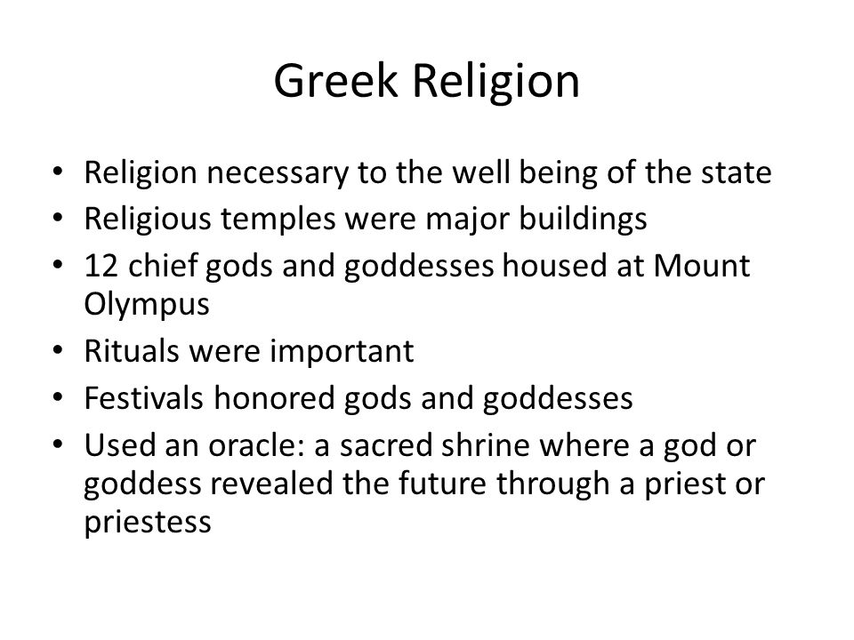 Greek Religion Religion necessary to the well being of the state
