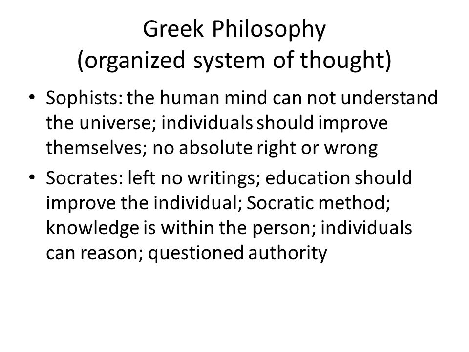 Greek Philosophy (organized system of thought)
