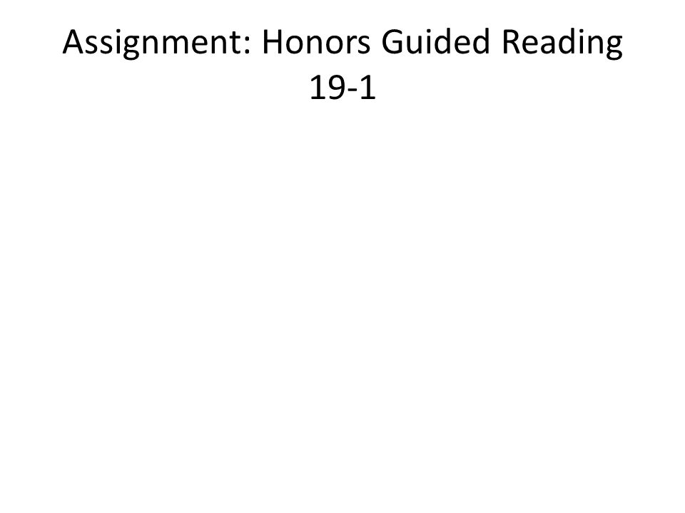 Assignment: Honors Guided Reading 19-1