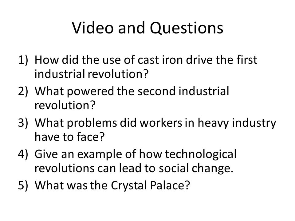 second industrial revolution essay questions The industrial revolution, which took place from the 18th to 19th centuries, was a period during which predominantly agrarian, rural societies in europe and america became industrial and urban prior to the industrial revolution, which began in britain in the late 1700s, manufacturing was often done.