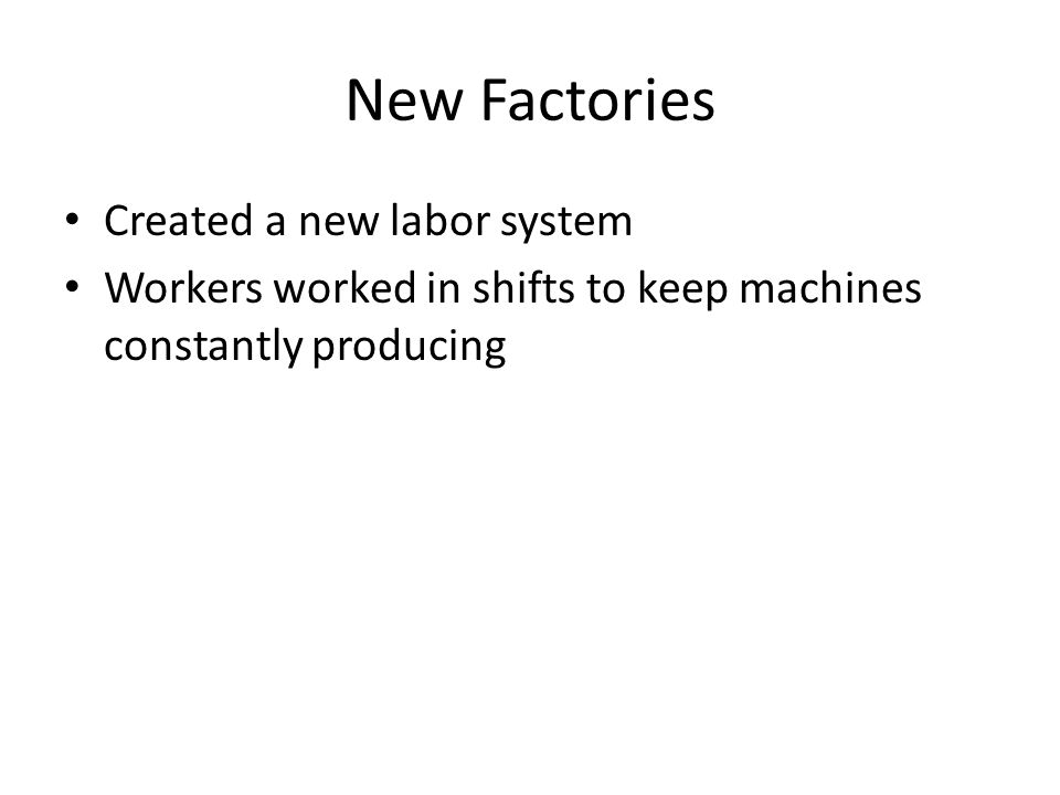 New Factories Created a new labor system
