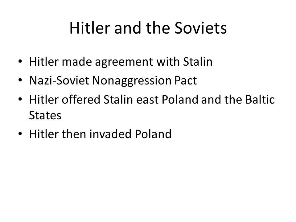 Hitler and the Soviets Hitler made agreement with Stalin