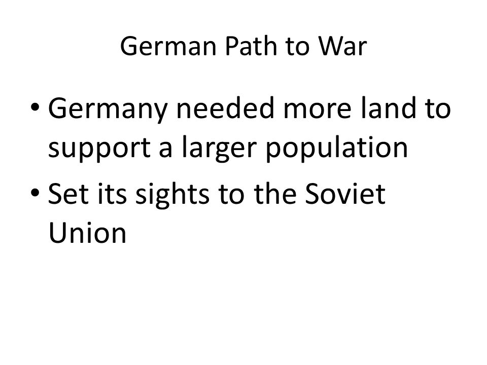 Germany needed more land to support a larger population