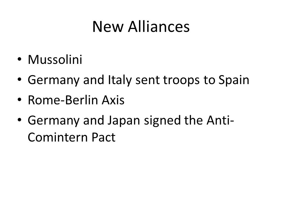 New Alliances Mussolini Germany and Italy sent troops to Spain