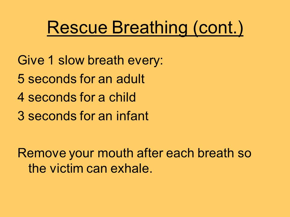 Rescue Breathing (cont.)