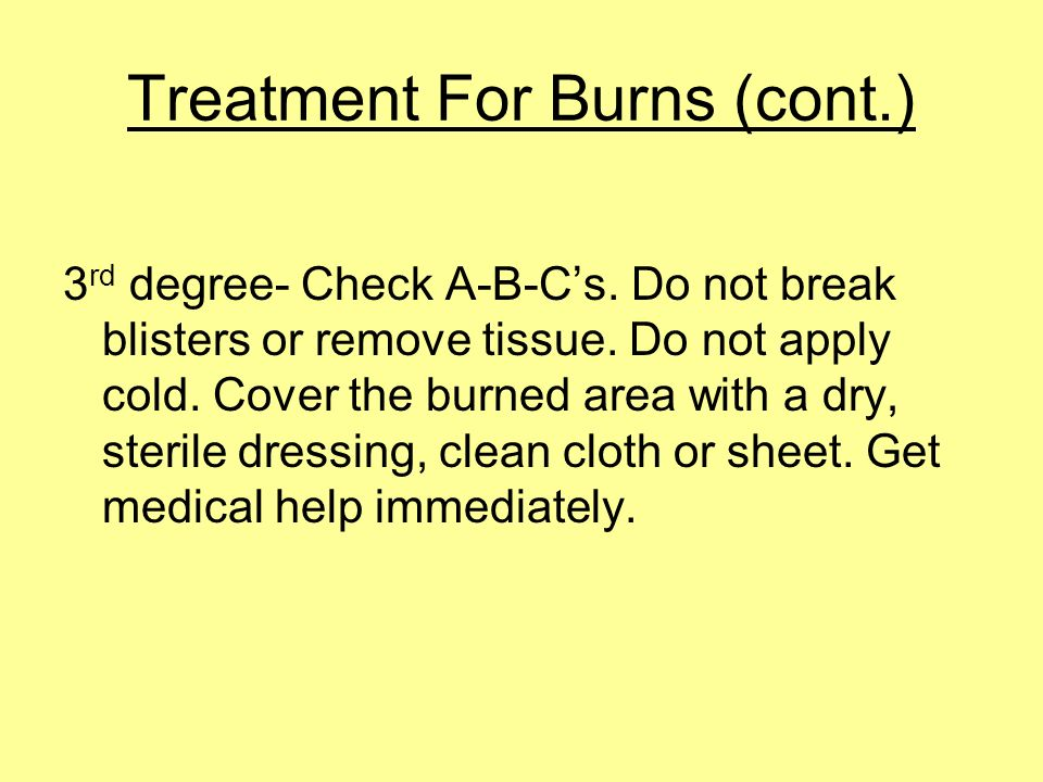 Treatment For Burns (cont.)