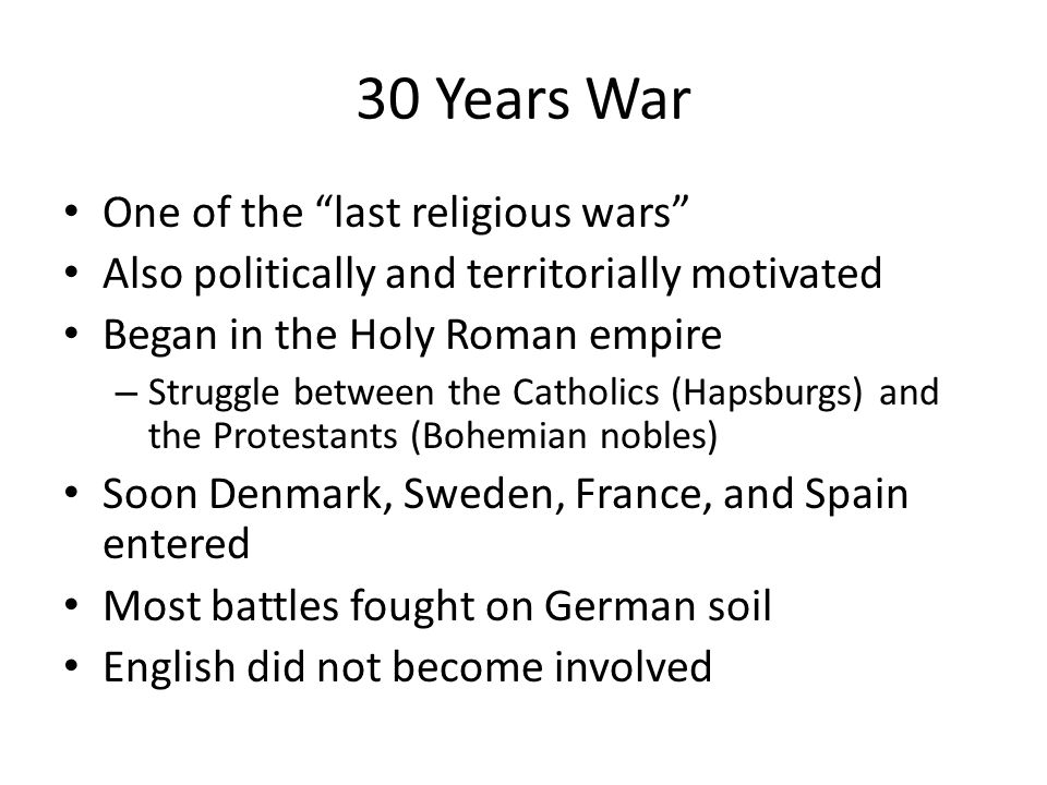 30 Years War One of the last religious wars