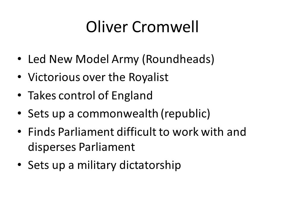 Oliver Cromwell Led New Model Army (Roundheads)