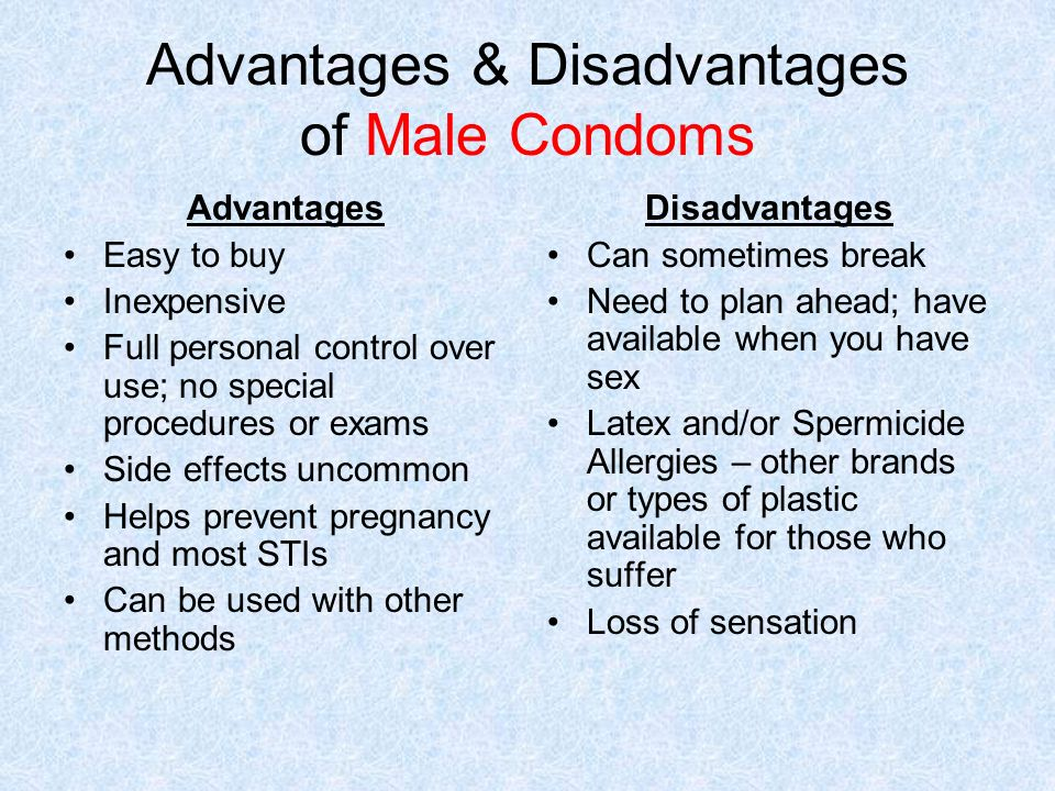 the advantages and disadvantages of using condom as a contraception The popularity of male condoms as a birth control method reflects their  the  risks and side effects of using condoms are low.
