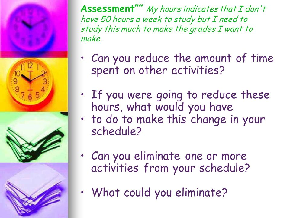 Can you reduce the amount of time spent on other activities