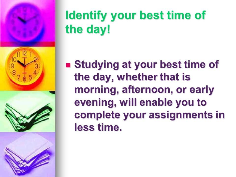 Identify your best time of the day!