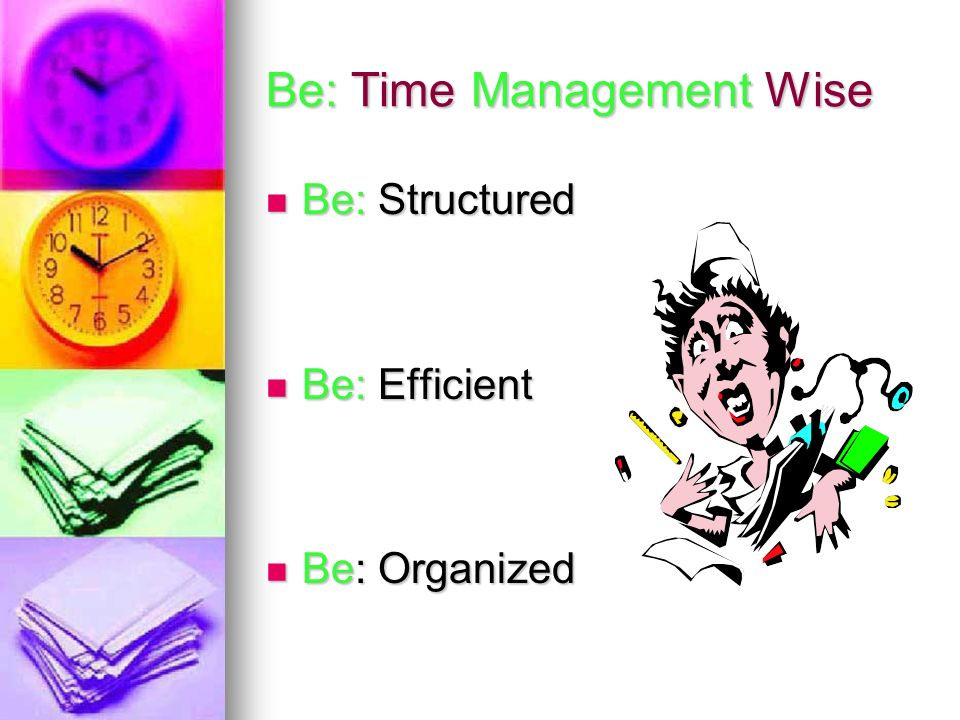 Be: Time Management Wise