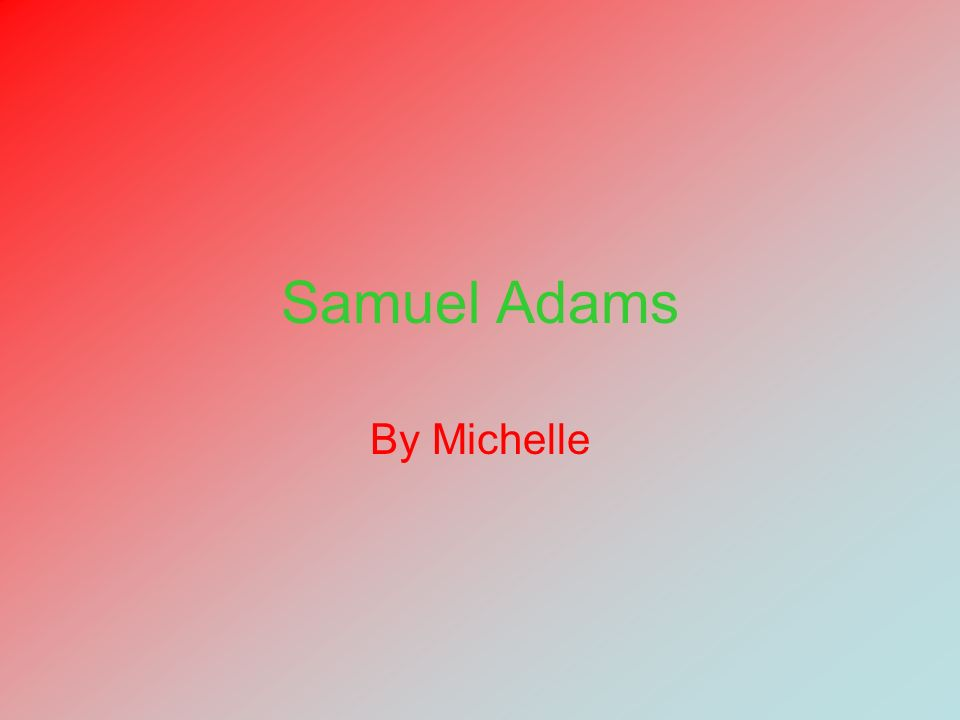 Samuel Adams By Michelle
