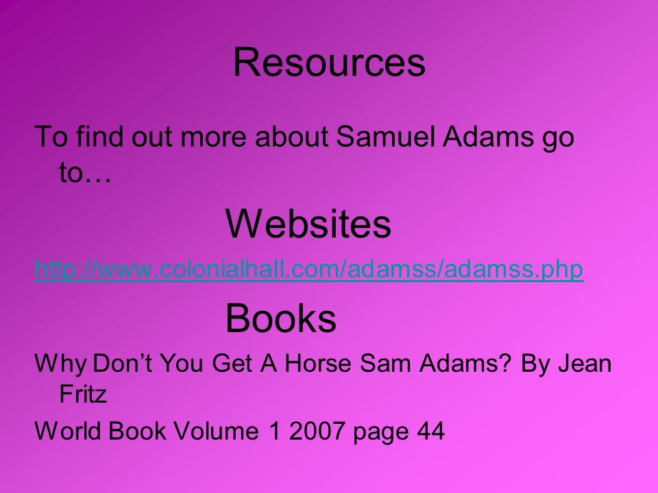 Resources Websites Books To find out more about Samuel Adams go to…