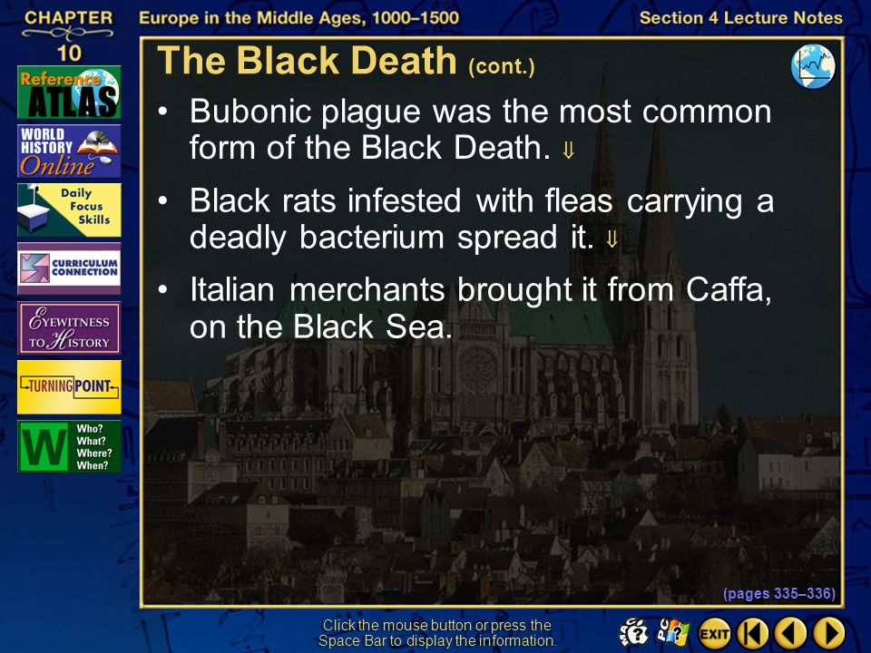 The Black Death (cont.) Bubonic plague was the most common form of the Black Death. 