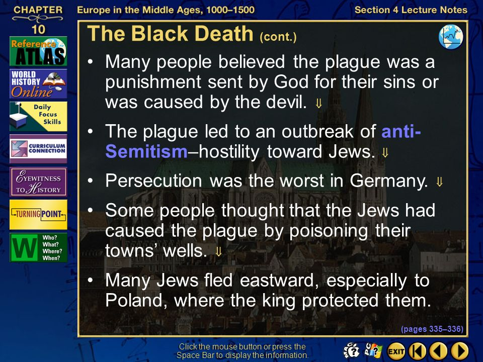 The Black Death (cont.) Many people believed the plague was a punishment sent by God for their sins or was caused by the devil. 