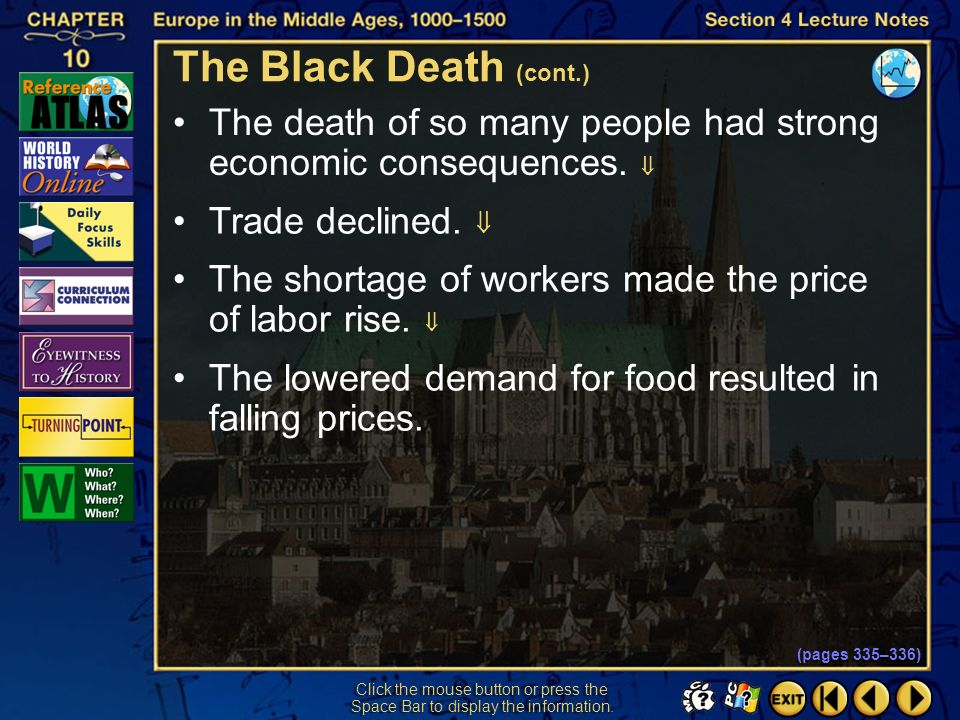 The Black Death (cont.) The death of so many people had strong economic consequences.  Trade declined. 