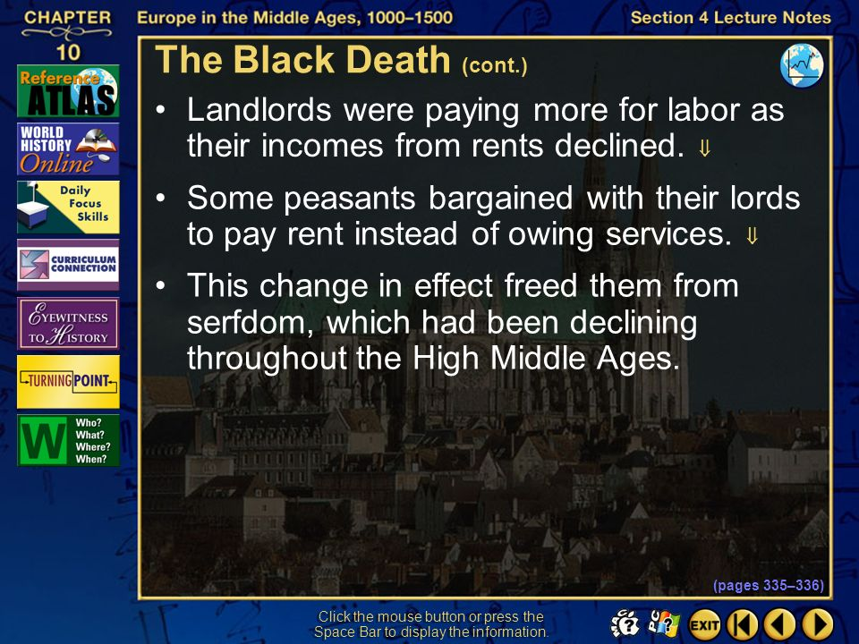 The Black Death (cont.) Landlords were paying more for labor as their incomes from rents declined. 
