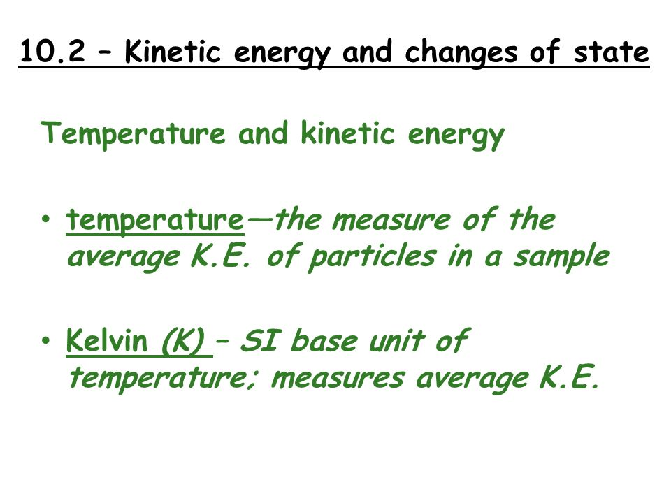 10.2 – Kinetic energy and changes of state