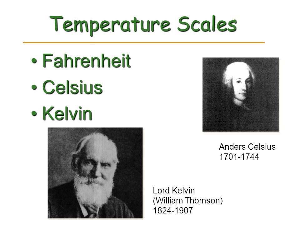 Temperature Scales Fahrenheit Celsius Kelvin Anders Celsius 1701-1744