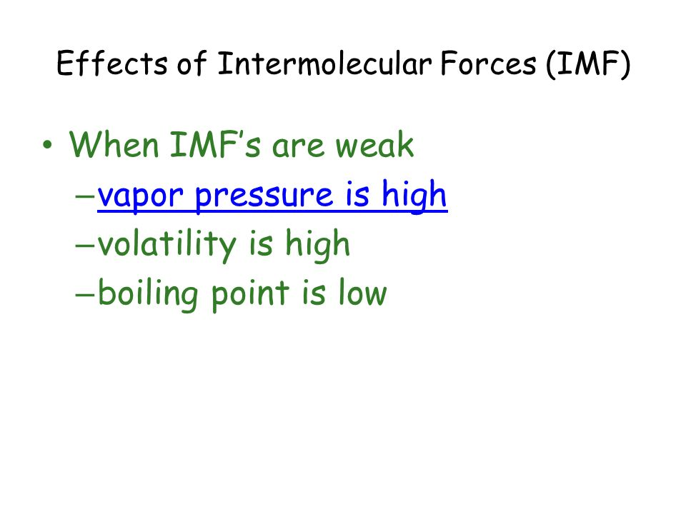 Effects of Intermolecular Forces (IMF)