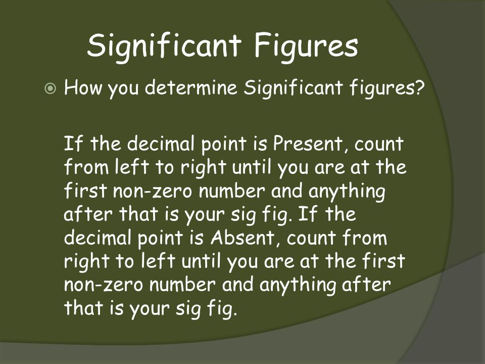 Significant Figures How you determine Significant figures