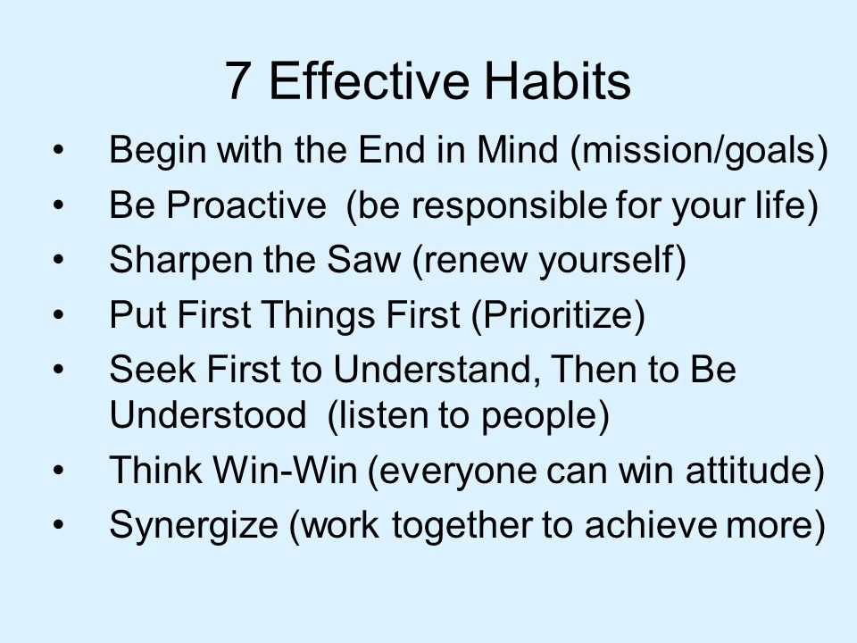 7 Effective Habits Begin with the End in Mind (mission/goals)