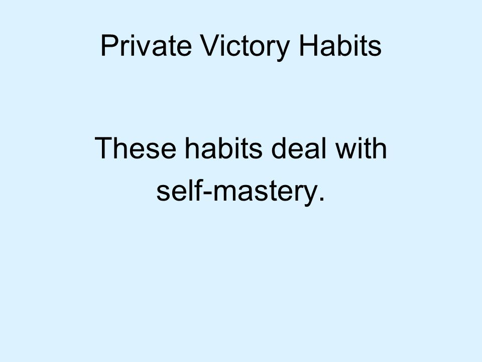 Private Victory Habits