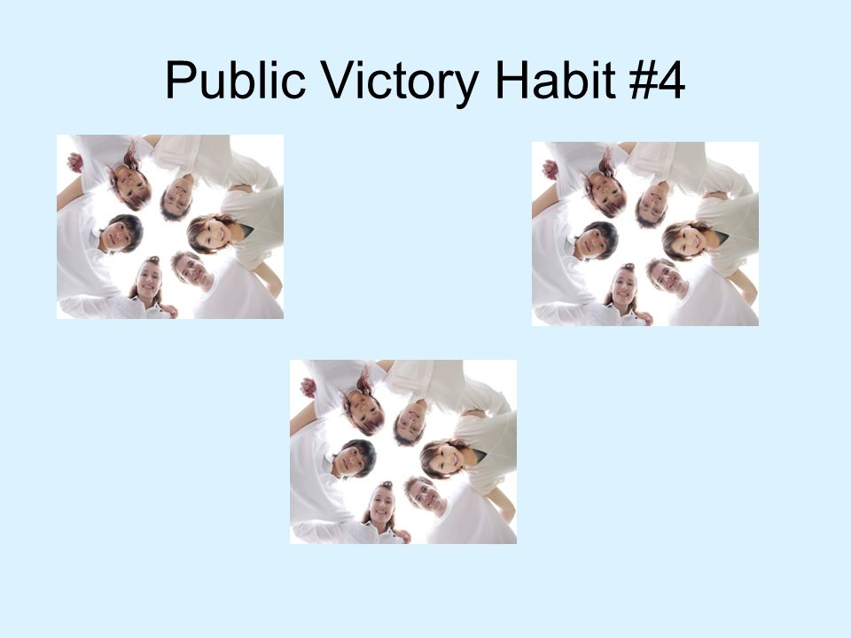 Public Victory Habit #4