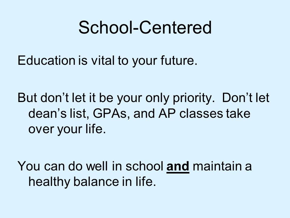 School-Centered Education is vital to your future.
