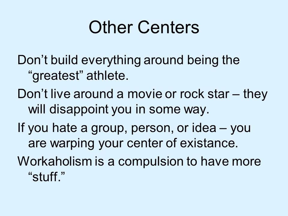 Other Centers Don't build everything around being the greatest athlete.