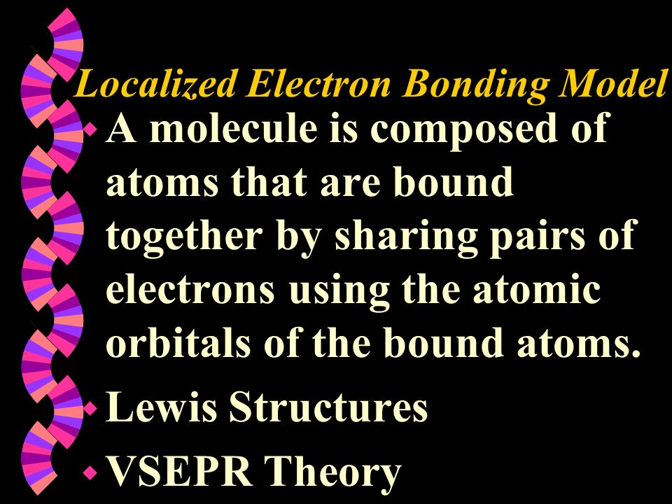 Localized Electron Bonding Model