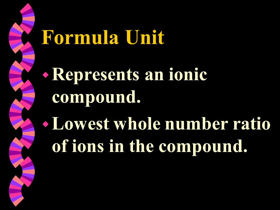 Formula Unit Represents an ionic compound.