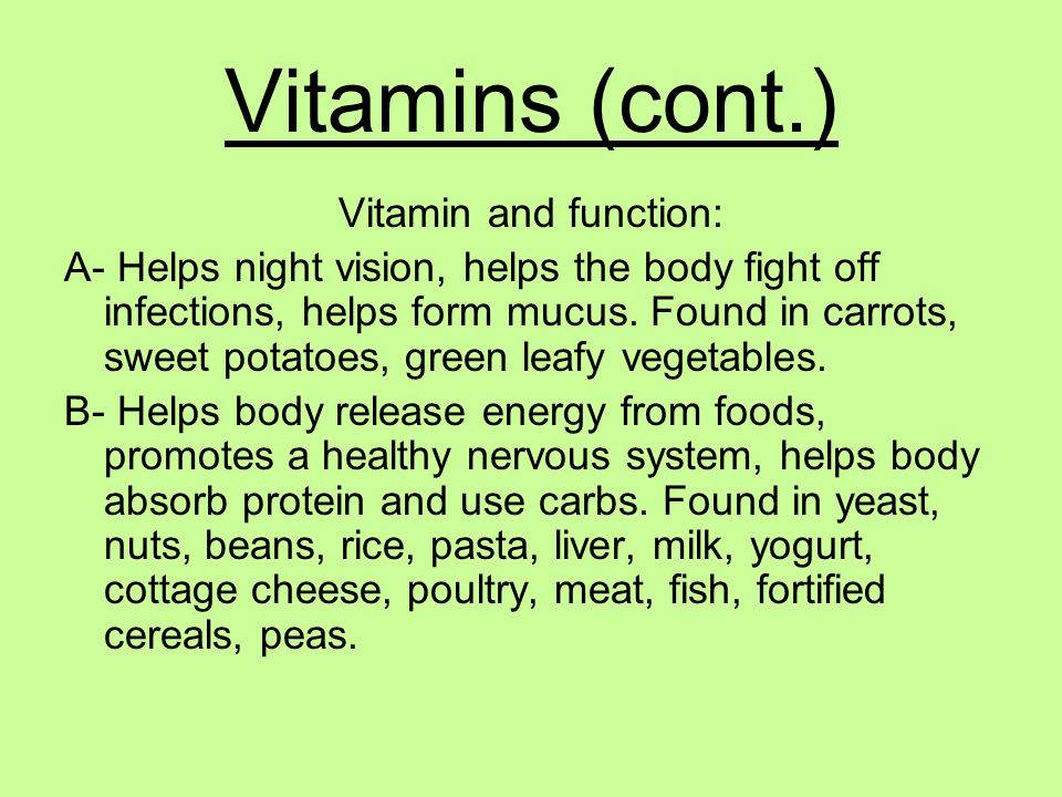 Vitamins (cont.) Vitamin and function: