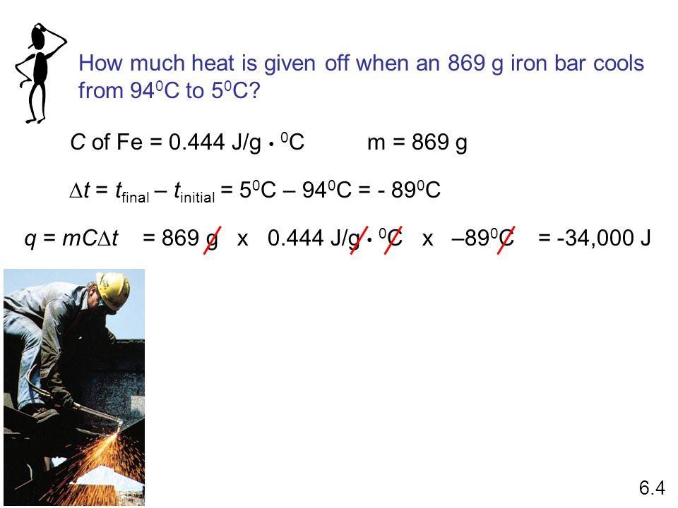 Dt = tfinal – tinitial = 50C – 940C = - 890C