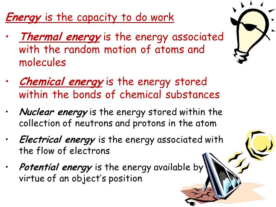 Energy is the capacity to do work