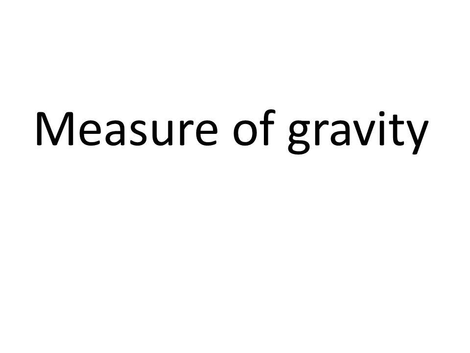 Measure of gravity