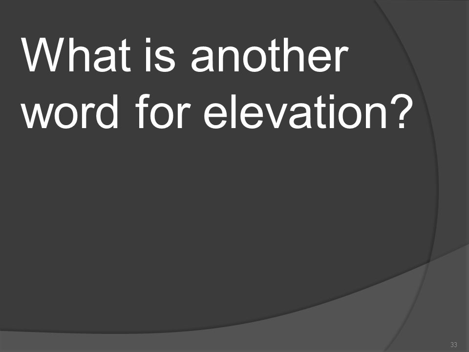 What is another word for elevation