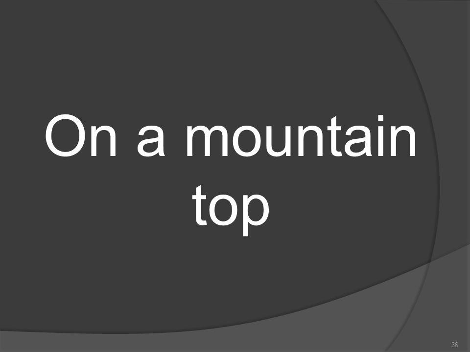 On a mountain top
