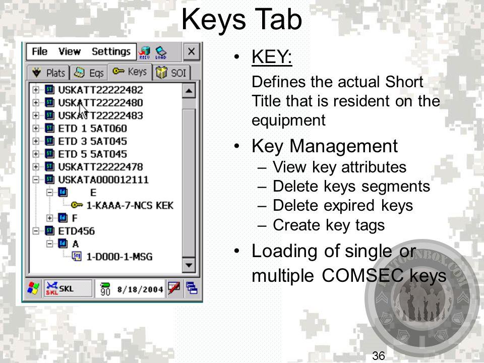 Keys Tab KEY: Key Management Loading of single or multiple COMSEC keys