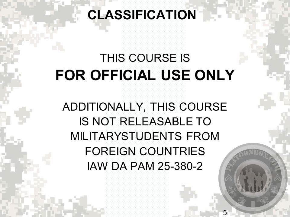 FOR OFFICIAL USE ONLY CLASSIFICATION THIS COURSE IS