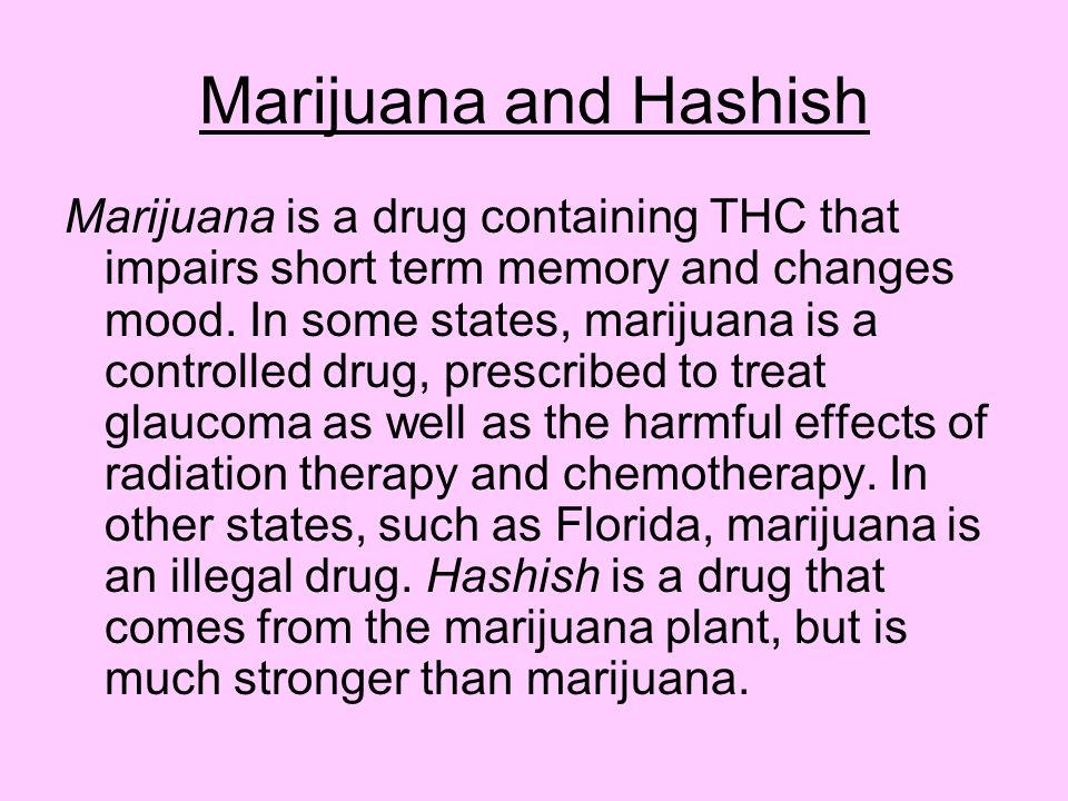 Marijuana and Hashish
