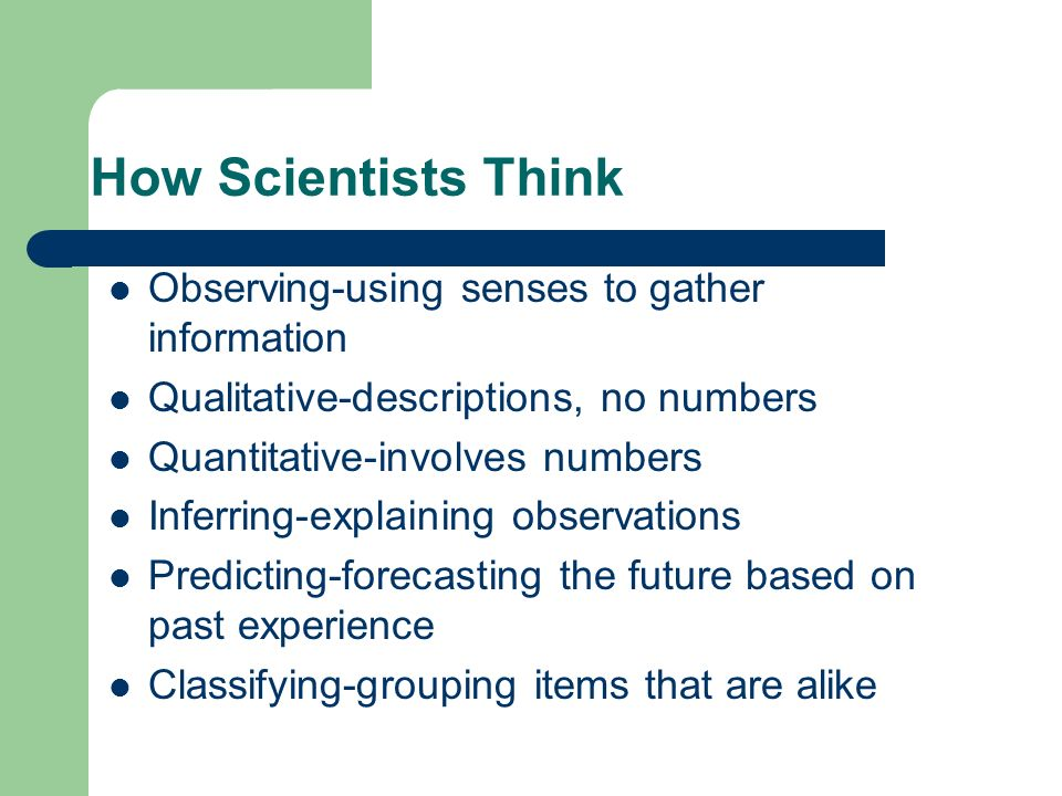 How Scientists Think Observing-using senses to gather information